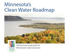 The Clean Water Fund Roadmap outlines ambitious yet achievable goals for protecting and restoring Minnesota's water resources during the 25-year life of the Clean Water, Land and Legacy Amendment.